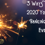 3 ways to make 2020 your best banking year ever